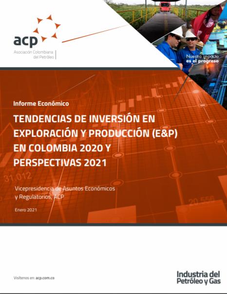 Informe económico Tendencias inversión E&P en Colombia 2020 y perspectivas 2021