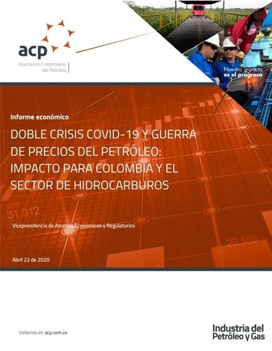 Informe Económico Doble Crisis Covid-19 y guerra de precios del petróleo: Impacto para Colombia y el Sector de hidrocarburos