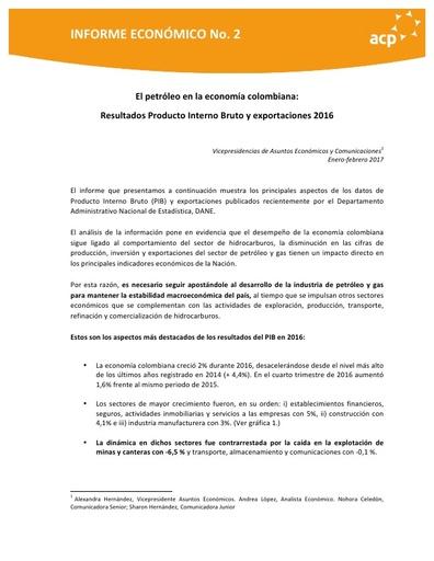 Informe económico No. 2 El petróleo en la economía colombiana: Resultados Producto Interno Bruto y exportaciones 2016