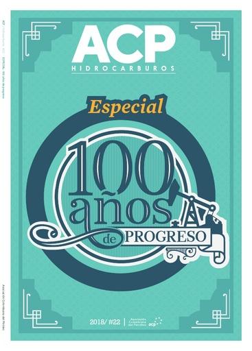 Revista ACP ESPECIAL 100 AÑOS 2018 EDICIÓN 22