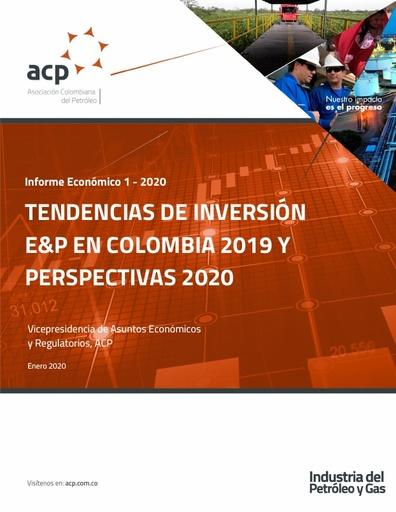 Informe Económico Tendencias de inversión en Exploración y Producción (E&P) en Colombia 2019 y perspectivas 2020